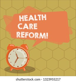 Conceptual hand writing showing Health Care Reform. Business photo text general rubric used for discussing major Medical policy Rectangular Speech Bubble Overlay and Analog Alarm Clock.