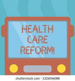 Conceptual hand writing showing Health Care Reform. Business photo text general rubric used for discussing major Medical policy Drawn Flat Front View of Bus with Window Shield Reflecting.