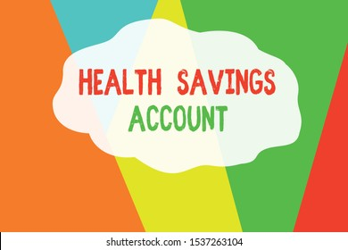 Conceptual hand writing showing Health Savings Account. Business photo text users with High Deductible Health Insurance Policy Geometric Background Triangles for Business Presentations Web.