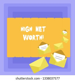 Conceptual hand writing showing High Net Worth. Business photo showcasing having highvalue Something expensive Aclass company.