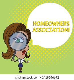 Conceptual hand writing showing Homeowners Association. Business photo text Organization with fee for upkeeps of Gated Community Woman Looking Trough Magnifying Glass Big Eye Speech Bubble.