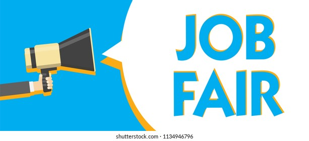 Conceptual hand writing showing Job Fair. Business photo text An event where a person can apply for a job in multiple companies Man holding Megaphone loudspeaker loud talk talking speech bubble.