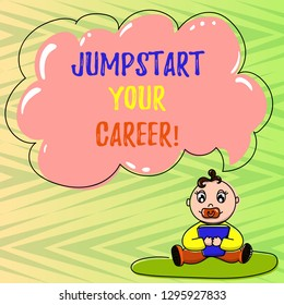 Conceptual hand writing showing Jumpstart Your Career. Business photo showcasing Make it work successfully after a period of failure Baby Sitting on Rug Pacifier Book and Cloud Speech Bubble.