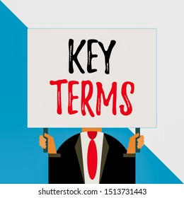 Conceptual hand writing showing Key Terms. Business photo showcasing Words that can help a demonstrating in searching information they need Man chest dressed dark suit tie face holding big rectangle.