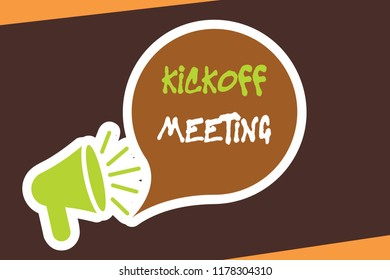 Conceptual hand writing showing Kickoff Meeting. Business photo showcasing Special discussion on the legalities involved in the project