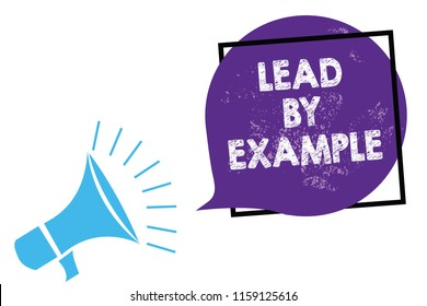 Conceptual hand writing showing Lead By Example. Business photo text Be a mentor leader follow the rules give examples Coach Megaphone loudspeaker speaking loud screaming purple speech bubble.