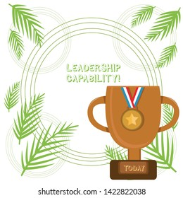 Conceptual hand writing showing Leadership Capability. Business photo showcasing what a Leader can build Capacity to Lead Effectively Trophy Cup on Pedestal with Plaque Medal with Striped Ribbon.