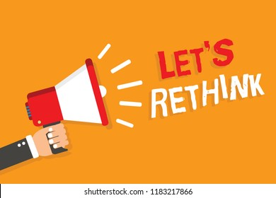 Conceptual hand writing showing Let s is Rethink. Business photo showcasing an Afterthought To Remember Reconsider Reevaluate Man holding megaphone orange background message speaking.