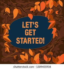 Conceptual hand writing showing Let S Get Started. Business photo showcasing asking demonstrating to begin doing something or execute plan Tree Branches Scattered with Leaves Blank Color Text Space.