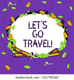 Conceptual hand writing showing Let S Is Go Travel. Business photo showcasing Plan a trip visit new places countries cities adventure Wreath Made of Different Color Seeds Leaves and Cinnamon.