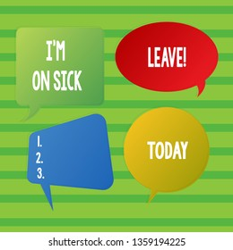 Conceptual hand writing showing I M On Sick Leave. Business photo showcasing absence from work school permitted because of illness Speech Bubble Sticker in Different Shapes and Multiple Chat.