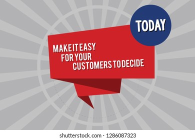 Conceptual hand writing showing Make It Easy For Your Customers To Decide. Business photo showcasing Give clients good special options Folded 3D Ribbon Strip inside Circle on Halftone Sunburst.