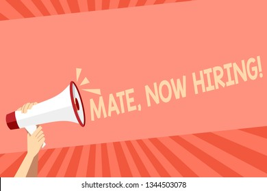 Conceptual hand writing showing Mate Now Hiring. Business photo showcasing Workforce Wanted Employees Recruitment Human Hand Holding Megaphone with Sound Icon and Text Space.