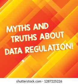 Conceptual hand writing showing Myths And Truths About Data Regulation. Business photo showcasing Media information protection sayings Diagonal Rectangle Transparent Color Over Abstract photo.