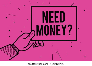 Conceptual hand writing showing Need Money question. Business photo showcasing asking someone if he needs cash or bouns Get loan Man hand holding paper information dotted purple background.
