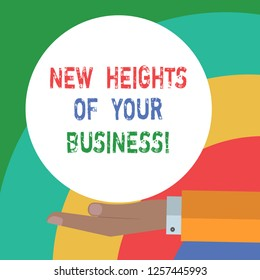Conceptual hand writing showing New Heights Of Your Business. Business photo text Achieving goals fast growing up company Hu analysis Hand Offering Solid Color Circle Logo Posters.