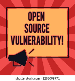 Conceptual hand writing showing Open Source Vulnerability. Business photo text Publicized Exploits are open to malicious users Megaphone Sound icon Outlines Square Loudspeaker Text Space photo.