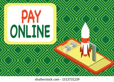 Conceptual hand writing showing Pay Online. Business photo showcasing buy products or service using credit card on any website Launch rocket lying smartphone Startup negotiations begin.