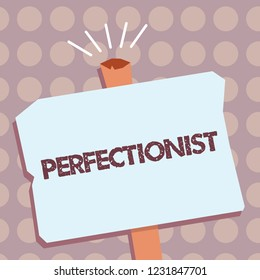 Conceptual hand writing showing Perfectionist.