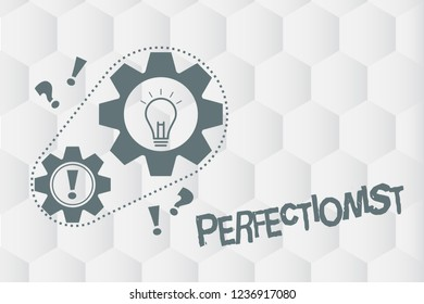 Conceptual hand writing showing Perfectionist. Business photo showcasing Person who refuses to accept any standard short of perfection