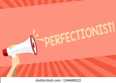 Conceptual hand writing showing Perfectionist. Business photo showcasing Person who wants everything to be perfect Highest standards Human Hand Holding Megaphone with Sound Icon and Text Space.