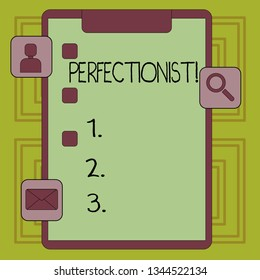 Conceptual hand writing showing Perfectionist. Business photo showcasing Person who wants everything to be perfect Highest standards Clipboard with Tick Box and Apps for Assessment and Reminder.