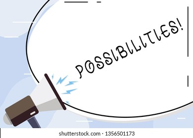 Conceptual hand writing showing Possibilities. Business photo text Things that may happen or be the case State of being possible Oval Shape Sticker and Megaphone Shouting with Volume Icon.