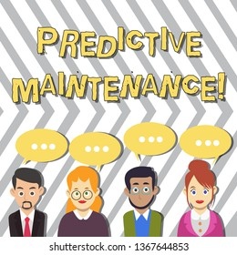 Conceptual hand writing showing Predictive Maintenance. Business photo text maintenance strategy driven by predictive analytics Group of Business People with Speech Bubble with Three Dots.