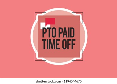 Conceptual hand writing showing Pto Paid Time Off. Business photo showcasing Employer grants compensation for personal leave holidays