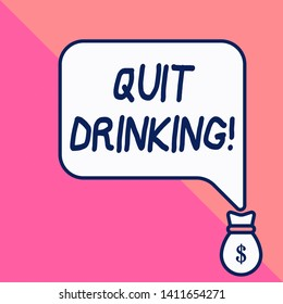Conceptual hand writing showing Quit Drinking. Business photo showcasing involves staying away from consuming alcoholic beverages.