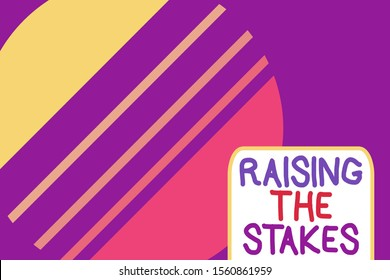 Conceptual hand writing showing Raising The Stakes. Business photo text Increase the Bid or Value Outdo current bet or risk Cosmic planet pattern design paper cut Circle Background.