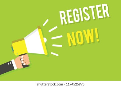 Conceptual hand writing showing Register Now. Business photo text Name in an Official List Enlist to be a Member Sign up Man holding megaphone loudspeaker green background speaking loud.