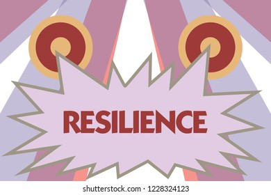 Conceptual hand writing showing Resilience. Business photo showcasing Capacity to recover quickly from difficulties Persistence