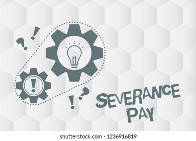 Conceptual hand writing showing Severance Pay. Business photo showcasing Amount paid to an employee on the termination of a contract