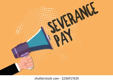 Conceptual hand writing showing Severance Pay. Business photo text Amount paid to an employee on the termination of a contract