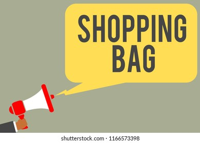 Conceptual hand writing showing Shopping Bag. Business photo text Containers for carrying personal possessions or purchases Man holding megaphone loudspeaker speech bubble message speaking.