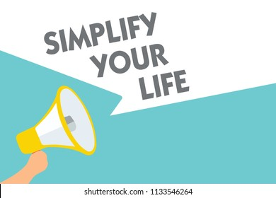 Conceptual hand writing showing Simplify Your Life. Business photo text Manage your day work Take the easy way Organize Symbol alarming speaker signals indication warning announcement.