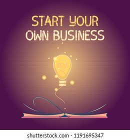 Conceptual hand writing showing Start Your Own Business. Business photo text Entrepreneurial Venture a Startup Enter into Trade