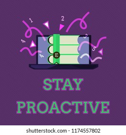 Conceptual hand writing showing Stay Proactive. Business photo text Taking own decision to go ahead of anticipated events