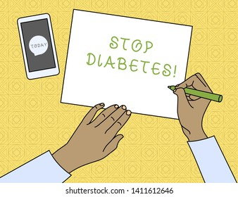 Conceptual hand writing showing Stop Diabetes. Business photo text prevent the disease of elevating glucose level in the blood Top View Man Writing Paper Pen Smartphone Message Icon.