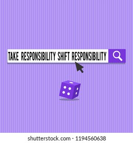 Conceptual hand writing showing Take Responsibility Shift Responsibility. Business photo showcasing Be matured Take the obligation