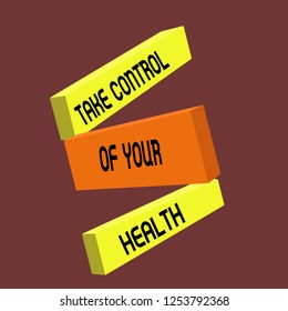 Conceptual hand writing showing Take Control Of Your Health. Business photo text Balance Life integrate Wellness and Fitness