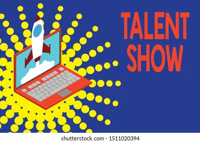 Conceptual hand writing showing Talent Show. Business photo showcasing Competition of entertainers show casting their perforanalysisces Rocket launching clouds laptop Startup project growing SEO.