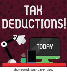 Conceptual hand writing showing Tax Deductions. Business photo showcasing amount or cost that can be subtracted from someone s is income Arrangement for Nightshift Worker Computer, Tablet and Lamp.
