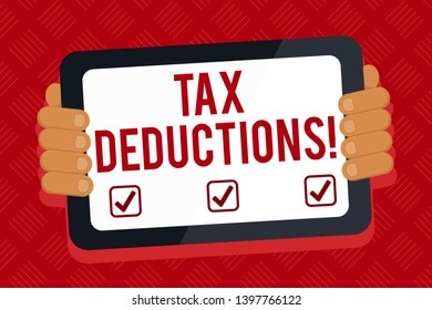 Conceptual hand writing showing Tax Deductions. Business photo text amount or cost that can be subtracted from someone s is income Color Tablet Smartphone with Screen Handheld Back of Gadget.