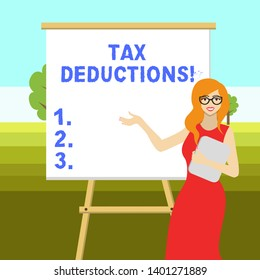 Conceptual hand writing showing Tax Deductions. Business photo text reduction income that is able to be taxed of expenses.