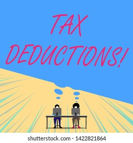 Conceptual hand writing showing Tax Deductions. Business photo text reduction income that is able to be taxed of expenses Two men sitting behind desk each one laptop thought bubble.