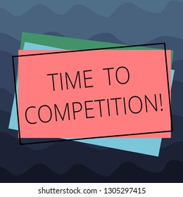 Conceptual hand writing showing Time To Competition. Business photo text resource and firm that make better use of minutes Pile of Rectangular Outlined Different Color Construct Paper.