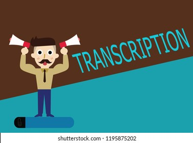 Conceptual hand writing showing Transcription. Business photo text Written or printed version of something Hard copy of audio