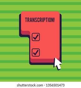 Conceptual hand writing showing Transcription. Business photo text Written or printed process of transcribing words text voice Direction to Press or Click Command Key with Arrow Cursor.